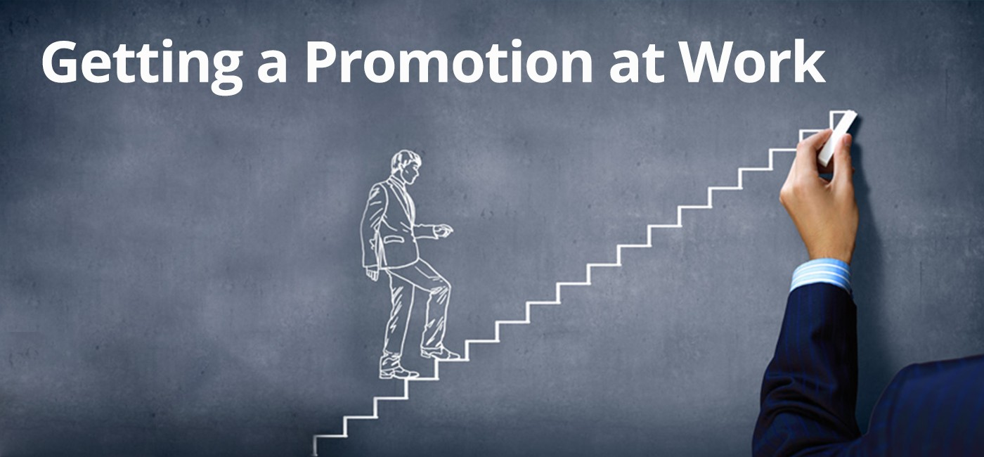 how to get a promotion at work money making expert how to get a promotion at work